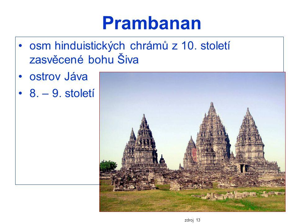 Prambanan osm hinduistických chrámů z 10. století zasvěcené bohu Šiva