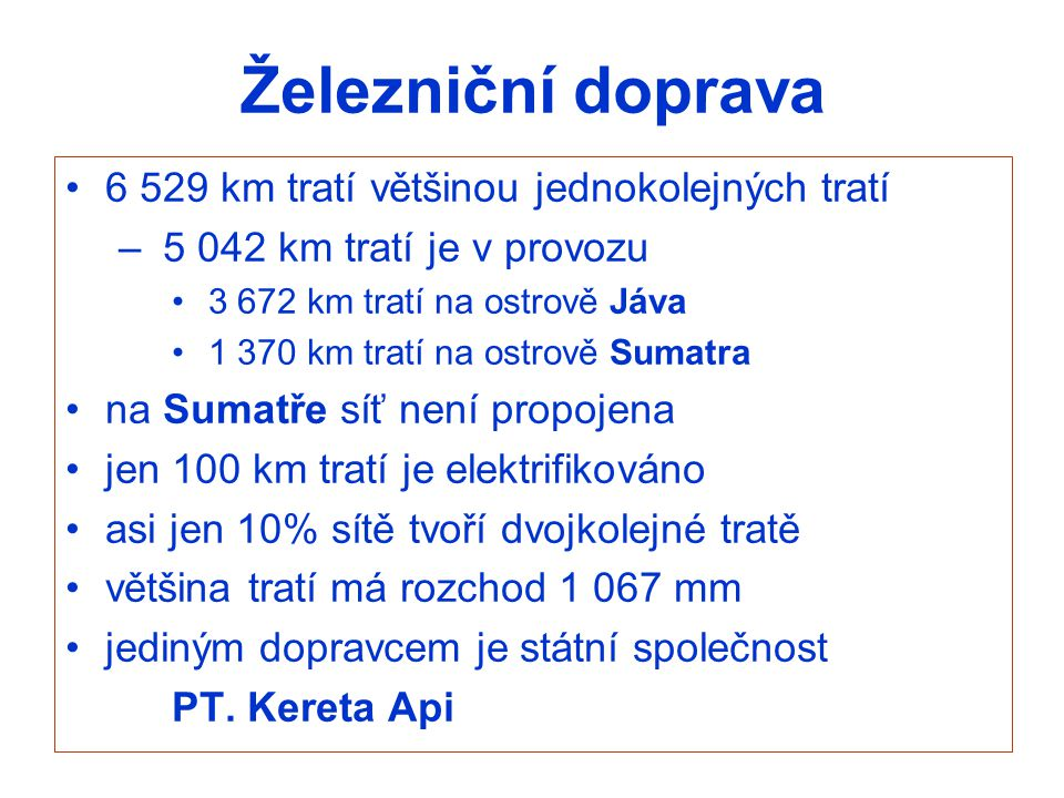 Železniční doprava 6 529 km tratí většinou jednokolejných tratí