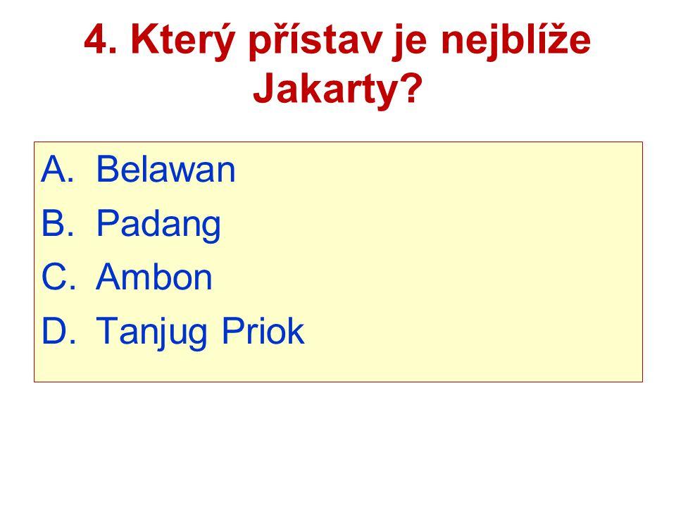 4. Který přístav je nejblíže Jakarty