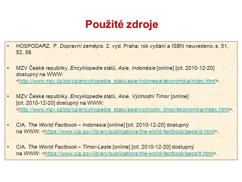 Použité zdroje HOSPODARZ, P. Dopravní zeměpis. 2. vyd. Praha: rok vydání a ISBN neuvedeno, s. 51, 52, 58.