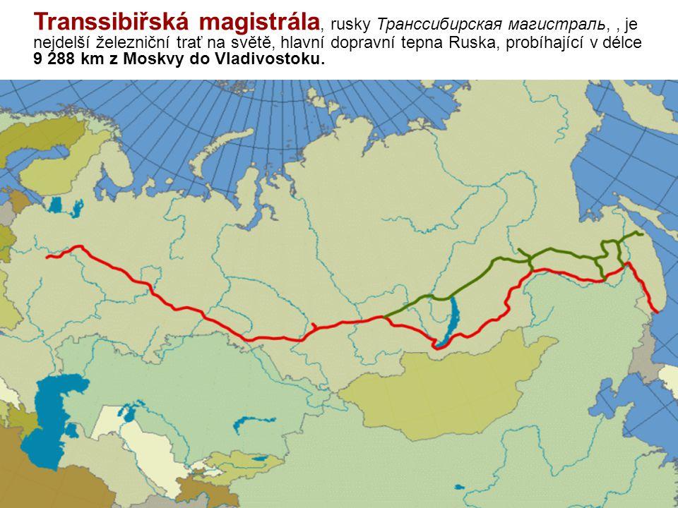 Transsibiřská magistrála, rusky Транссибирская магистраль, , je nejdelší železniční trať na světě, hlavní dopravní tepna Ruska, probíhající v délce