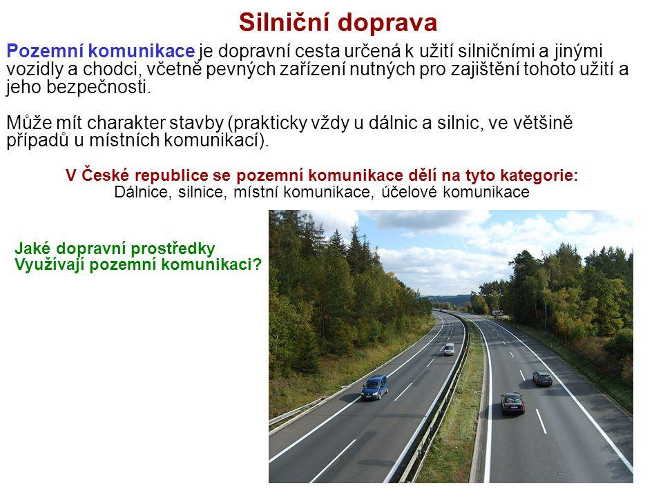 V České republice se pozemní komunikace dělí na tyto kategorie: