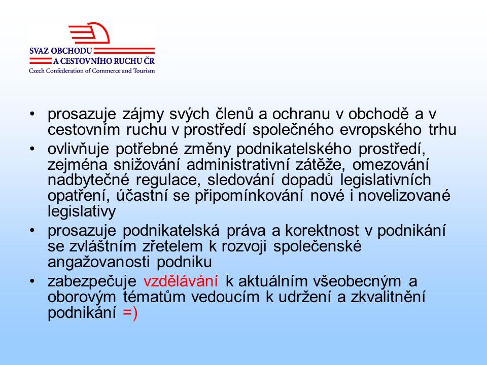 prosazuje zájmy svých členů a ochranu v obchodě a v cestovním ruchu v prostředí společného evropského trhu