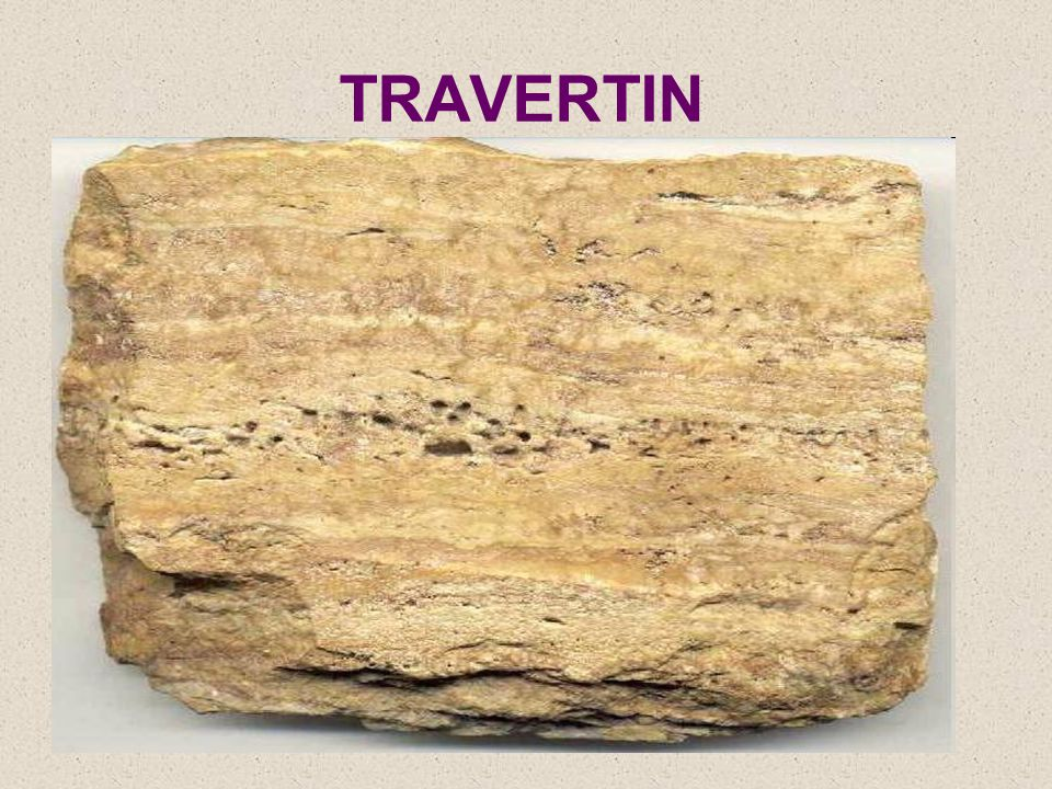 TRAVERTIN velmi pórovitá hornina složení: kalcit CaCO3
