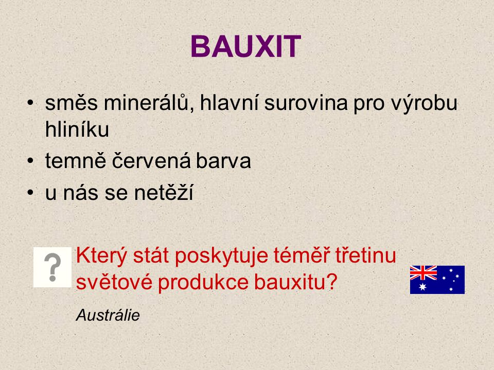 BAUXIT směs minerálů, hlavní surovina pro výrobu hliníku
