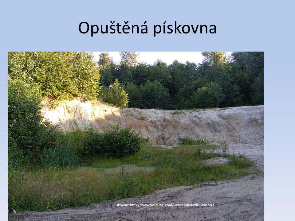 Opuštěná pískovna Pískovna: http://www.youtube.com/watch v=kNtdfIlWmMM