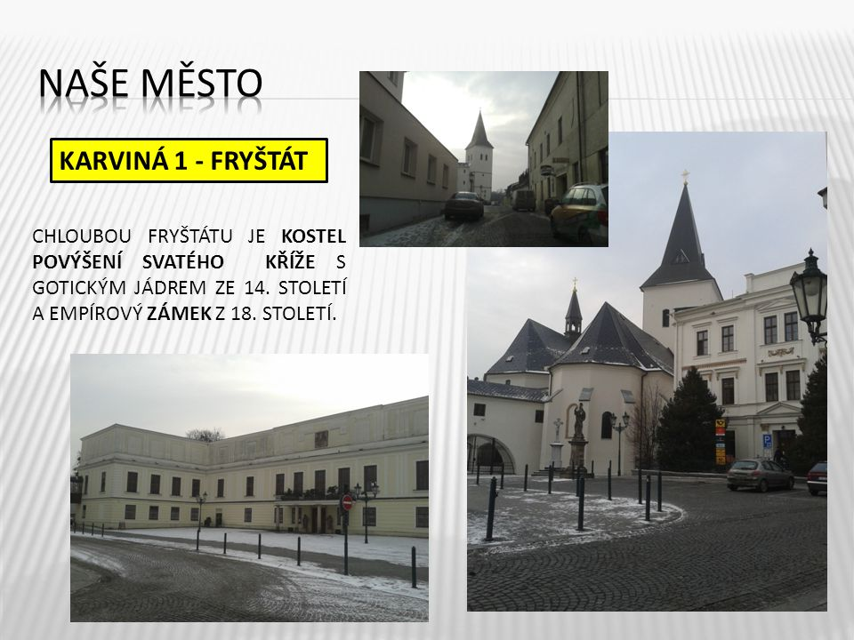 Naše město KARVINÁ 1 - FRYŠTÁT
