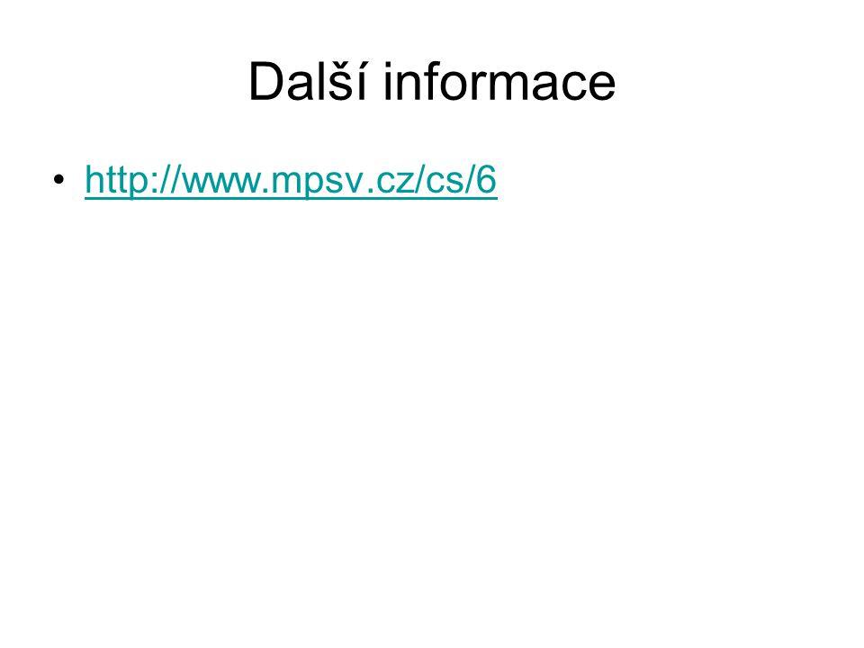 Další informace http://www.mpsv.cz/cs/6