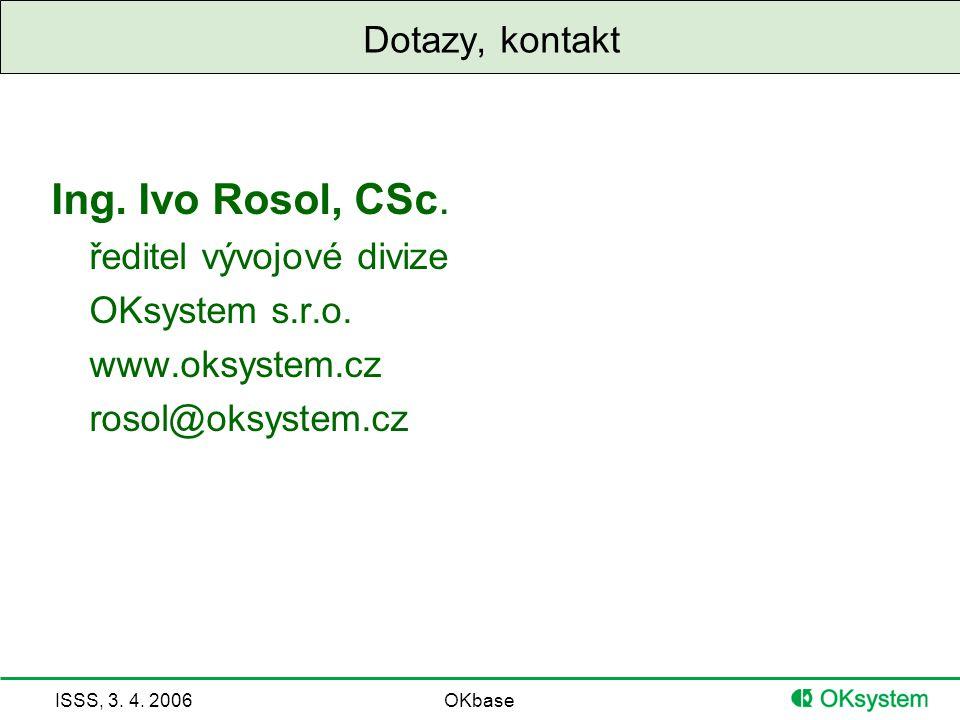 Ing. Ivo Rosol, CSc. Dotazy, kontakt ředitel vývojové divize