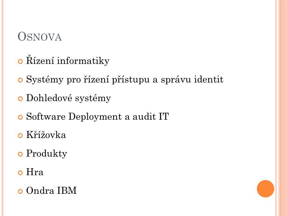 Osnova Řízení informatiky Systémy pro řízení přístupu a správu identit