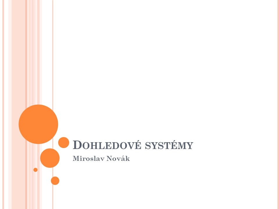 Dohledové systémy Miroslav Novák