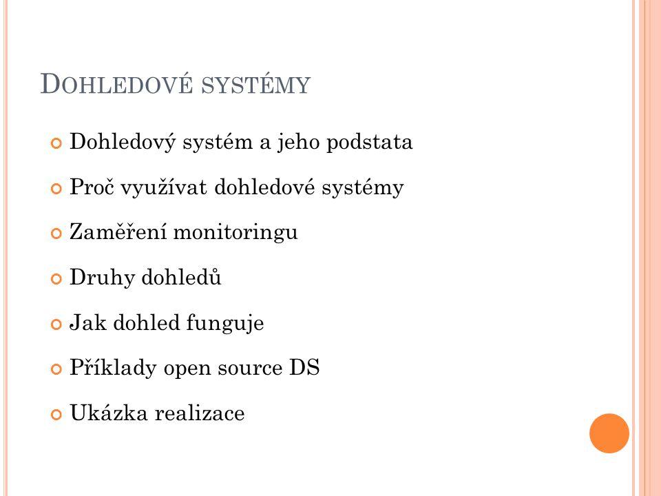 Dohledové systémy Dohledový systém a jeho podstata