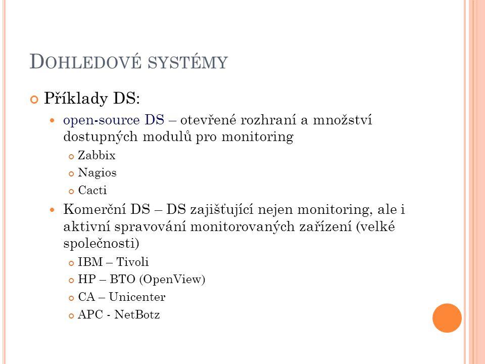 Dohledové systémy Příklady DS: