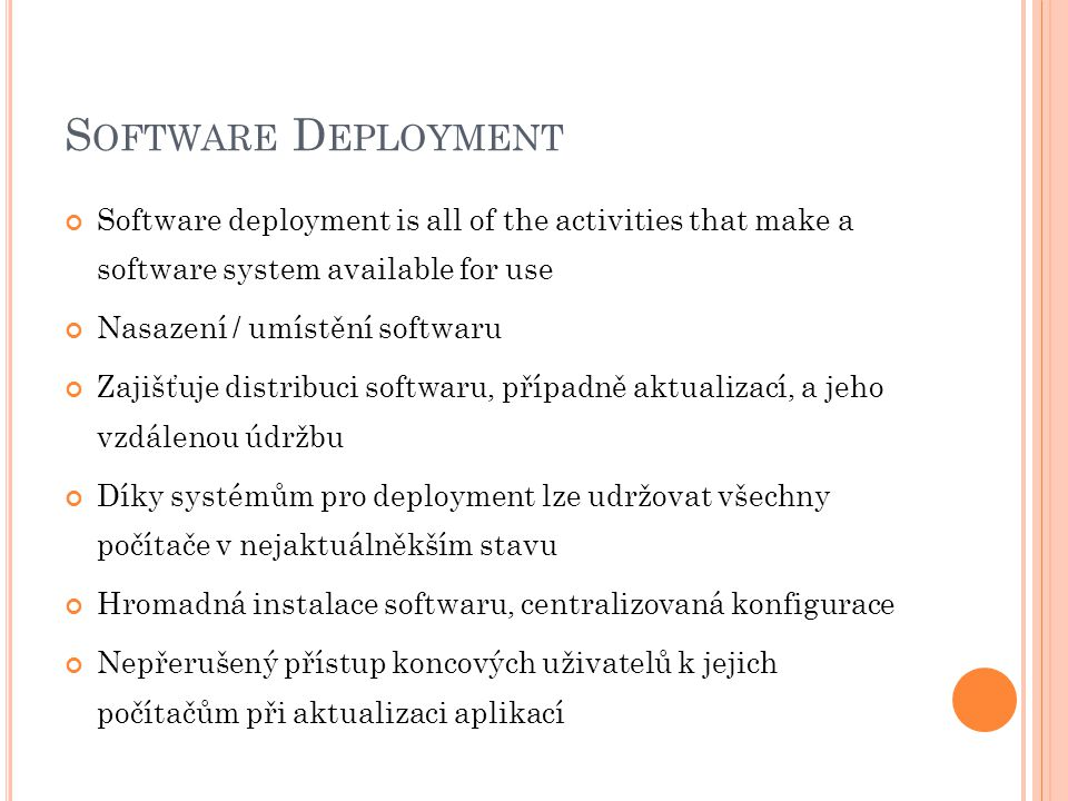 Software Deployment Software deployment is all of the activities that make a software system available for use.