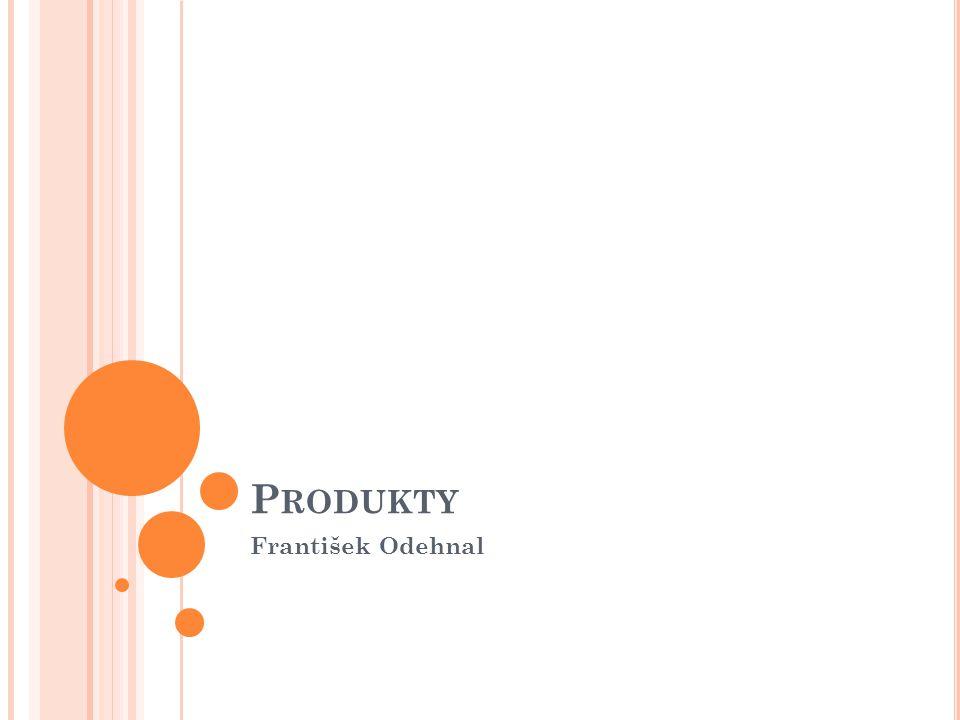 Produkty František Odehnal