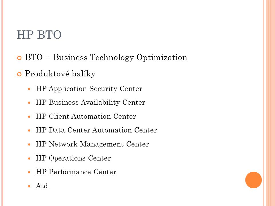HP BTO BTO = Business Technology Optimization Produktové balíky