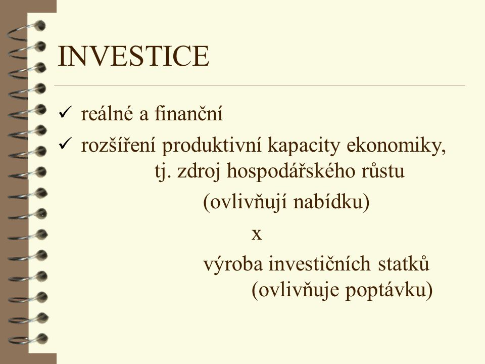 INVESTICE reálné a finanční