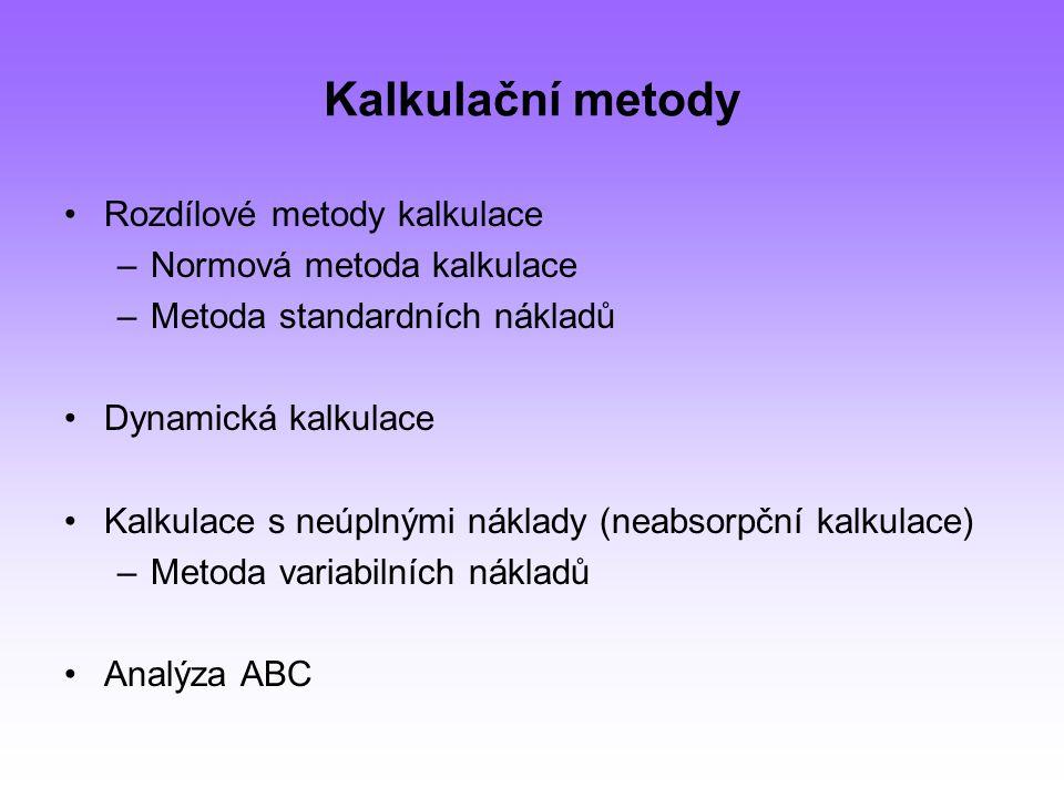 Kalkulační metody Rozdílové metody kalkulace Normová metoda kalkulace