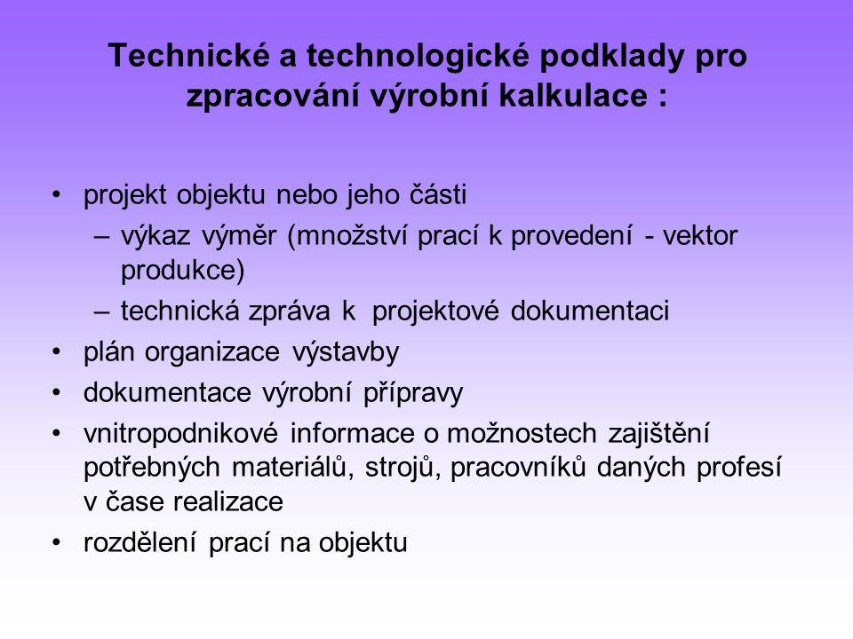 Technické a technologické podklady pro zpracování výrobní kalkulace :