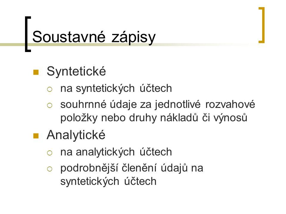Soustavné zápisy Syntetické Analytické na syntetických účtech