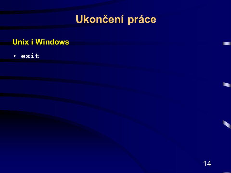 Ukončení práce Unix i Windows exit