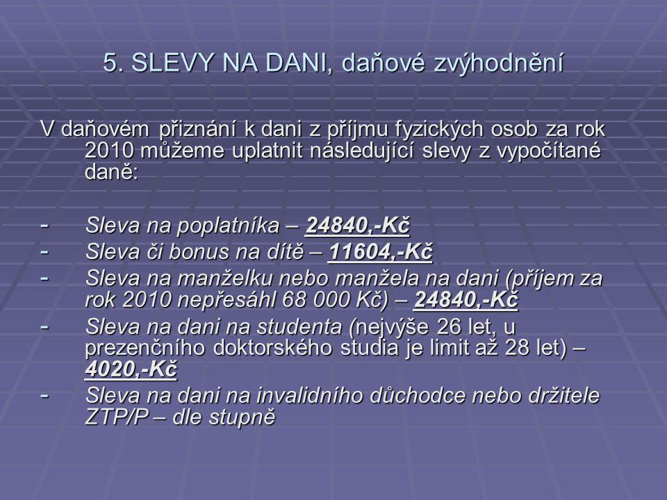 5. SLEVY NA DANI, daňové zvýhodnění
