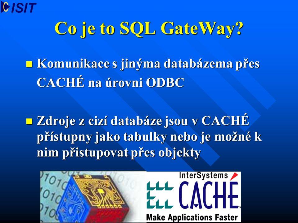 Co je to SQL GateWay Komunikace s jinýma databázema přes