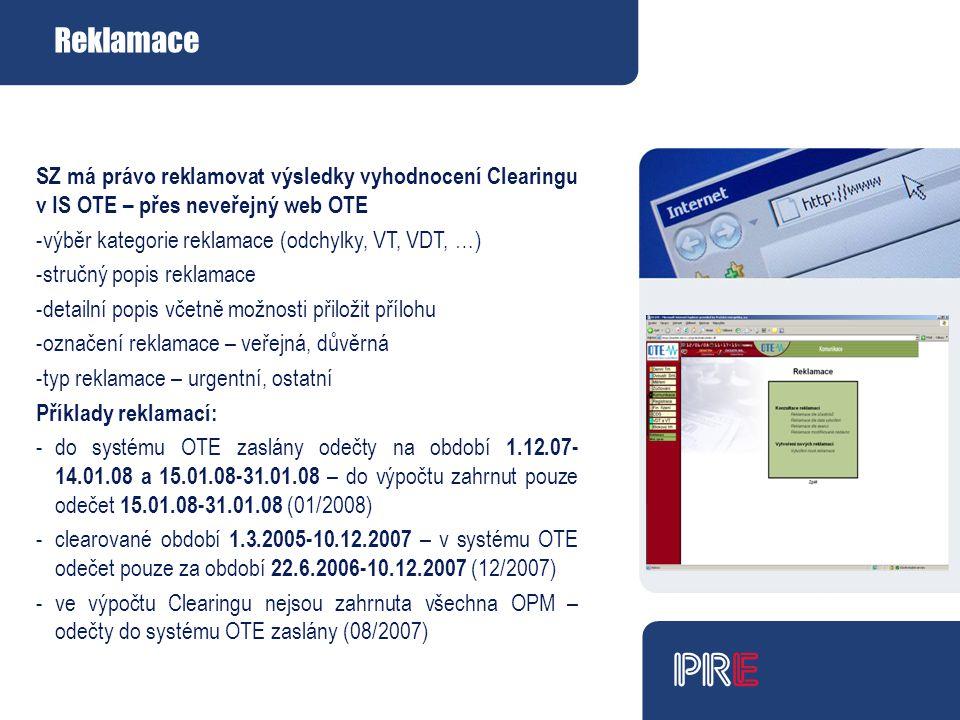 Reklamace SZ má právo reklamovat výsledky vyhodnocení Clearingu v IS OTE – přes neveřejný web OTE. výběr kategorie reklamace (odchylky, VT, VDT, …)