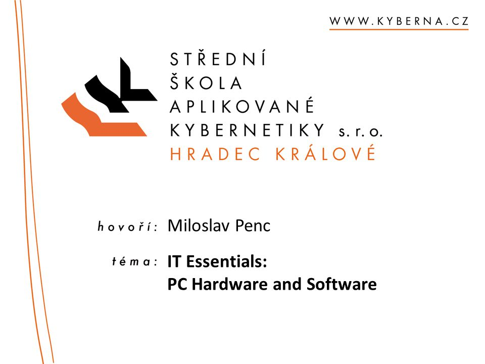 Miloslav Penc IT Essentials: PC Hardware and Software