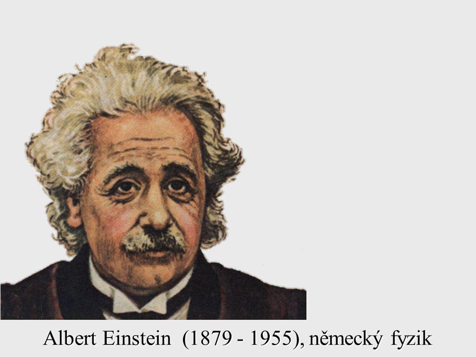 Albert Einstein (1879 - 1955), německý fyzik