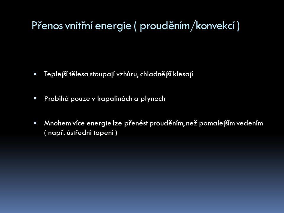Přenos vnitřní energie ( prouděním/konvekcí )
