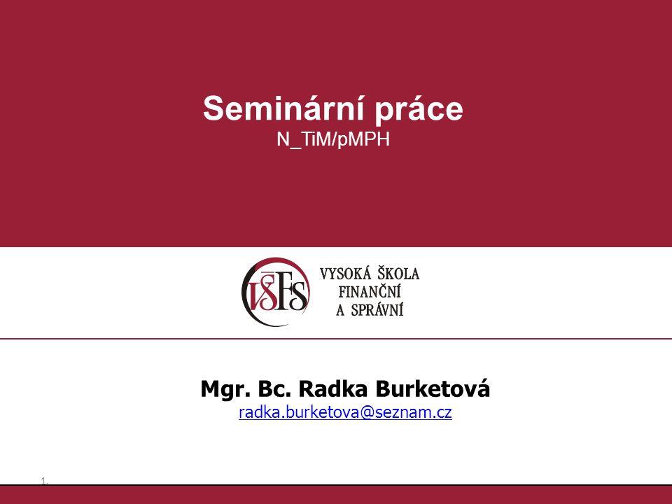 Seminární práce Mgr. Bc. Radka Burketová N_TiM/pMPH
