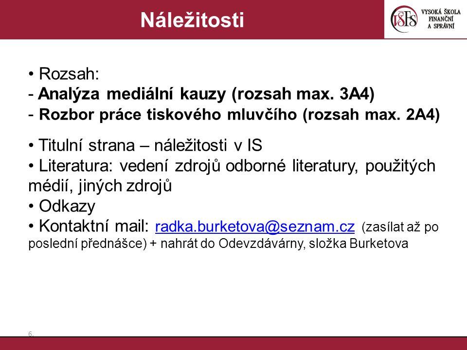 Náležitosti Rozsah: Analýza mediální kauzy (rozsah max. 3A4)