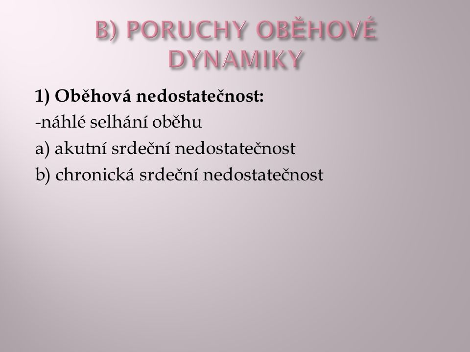 B) PORUCHY OBĚHOVÉ DYNAMIKY