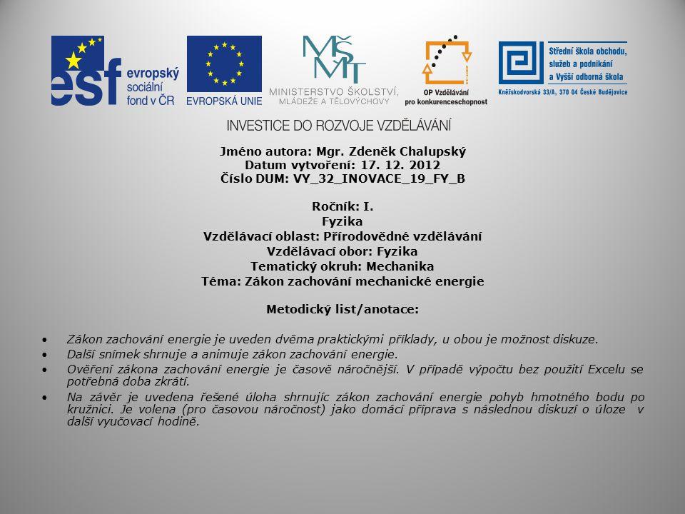 Jméno autora: Mgr. Zdeněk Chalupský Datum vytvoření: 17. 12. 2012