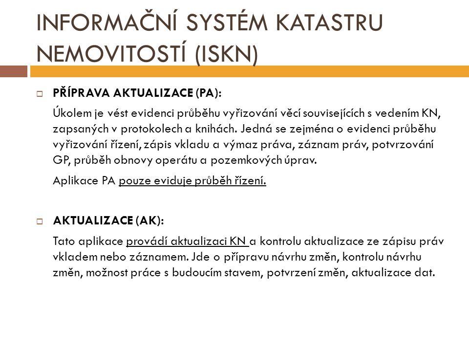INFORMAČNÍ SYSTÉM KATASTRU NEMOVITOSTÍ (ISKN)