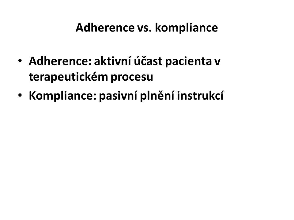 Adherence vs. kompliance