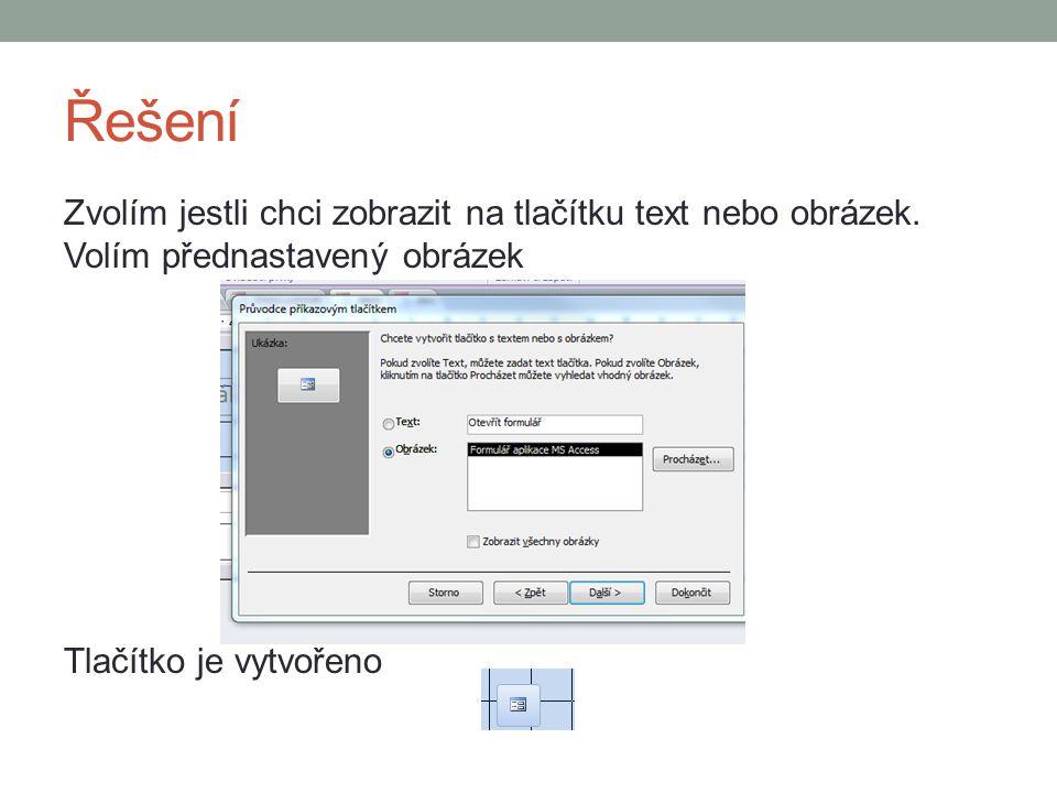 Řešení Zvolím jestli chci zobrazit na tlačítku text nebo obrázek.