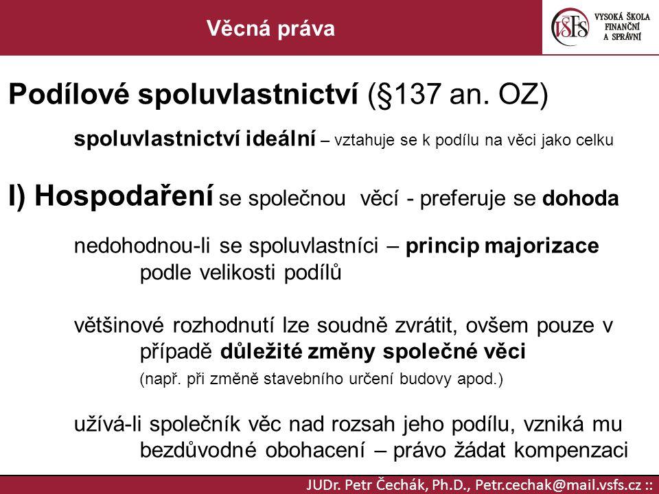 Podílové spoluvlastnictví (§137 an. OZ)