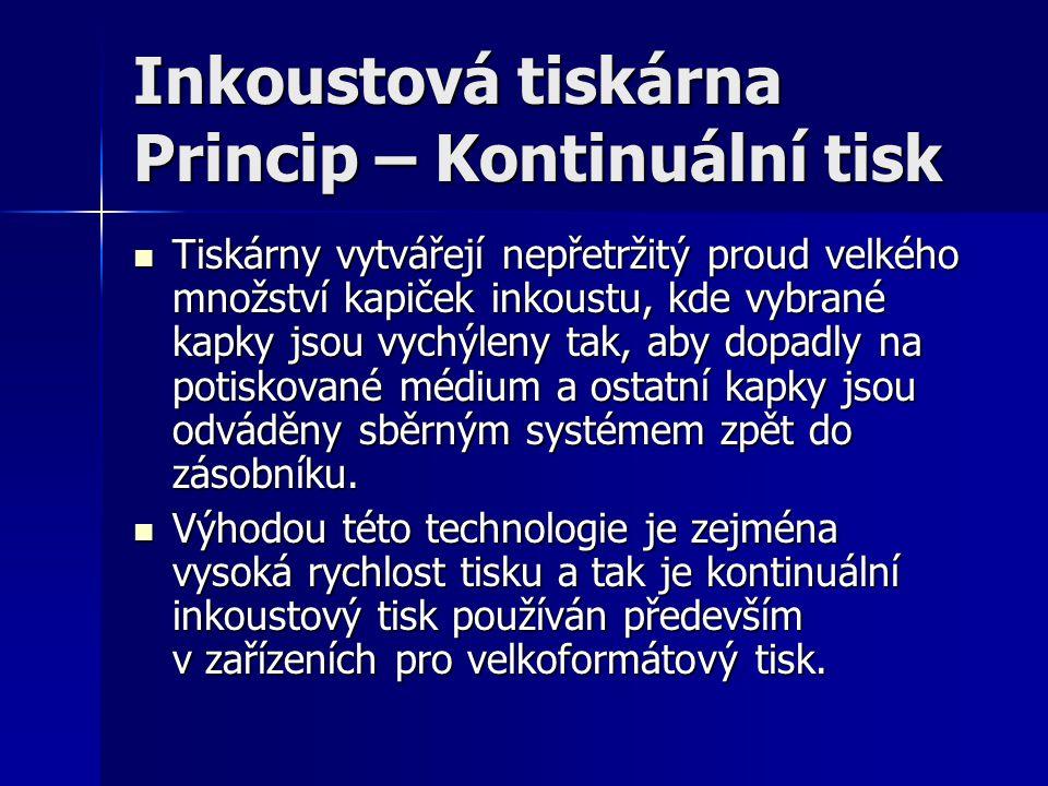 Inkoustová tiskárna Princip – Kontinuální tisk