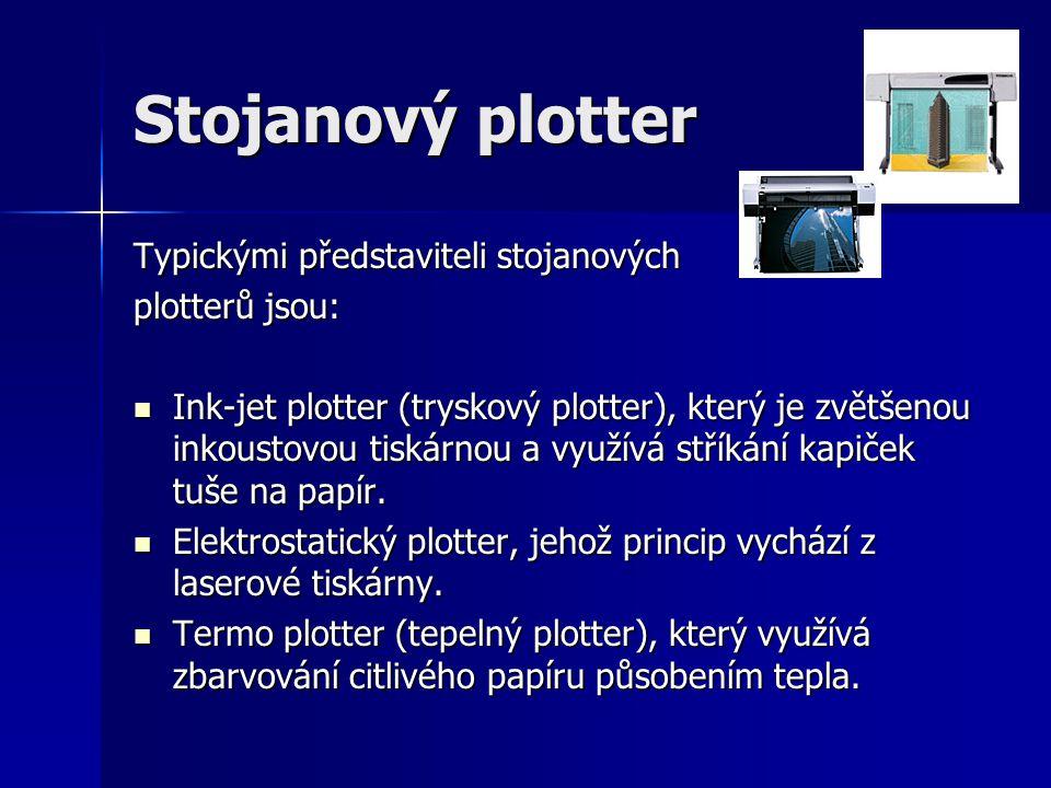 Stojanový plotter Typickými představiteli stojanových plotterů jsou: