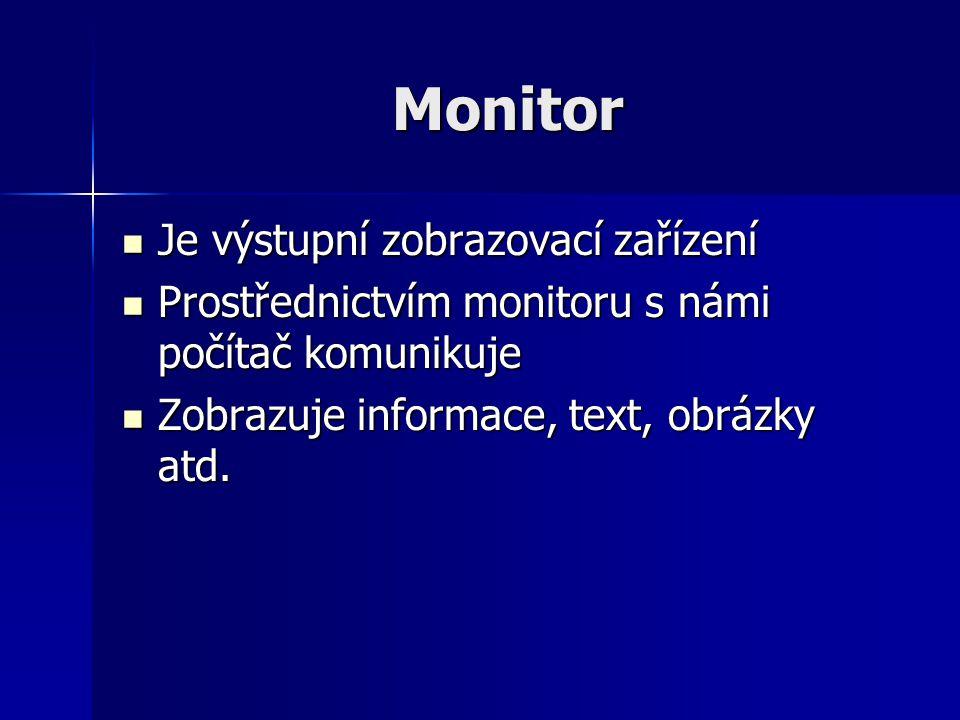 Monitor Je výstupní zobrazovací zařízení