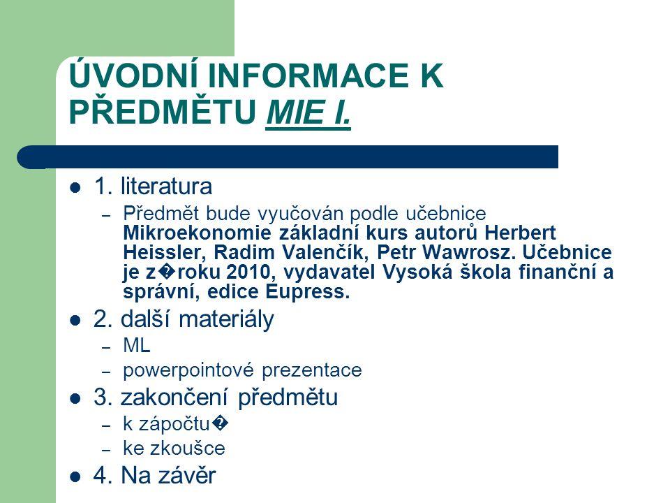 ÚVODNÍ INFORMACE K PŘEDMĚTU MIE I.