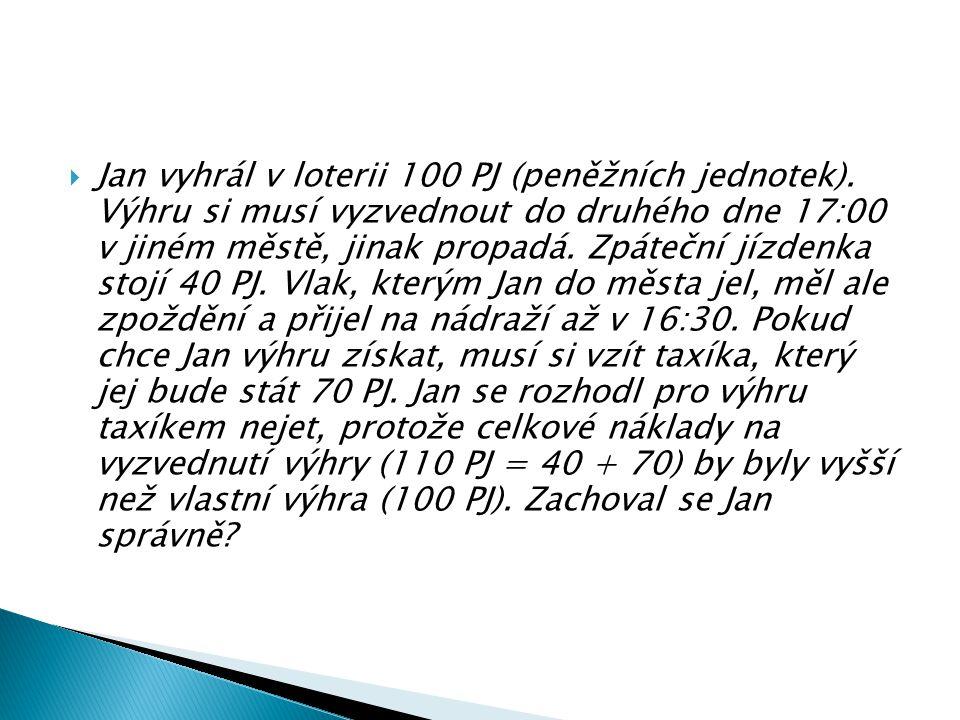 Jan vyhrál v loterii 100 PJ (peněžních jednotek)