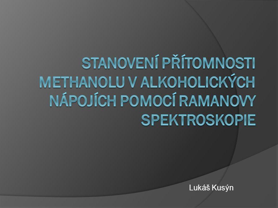 Stanovení přítomnosti methanolu v alkoholických nápojích pomocí Ramanovy spektroskopie