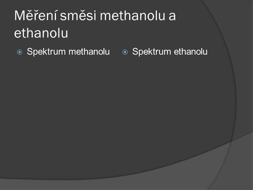 Měření směsi methanolu a ethanolu