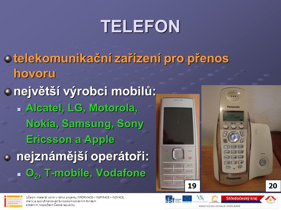 TELEFON telekomunikační zařízení pro přenos hovoru