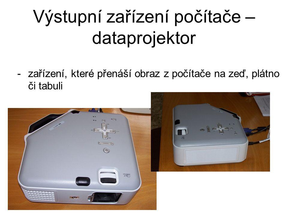 Výstupní zařízení počítače – dataprojektor