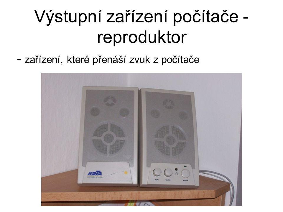 Výstupní zařízení počítače - reproduktor