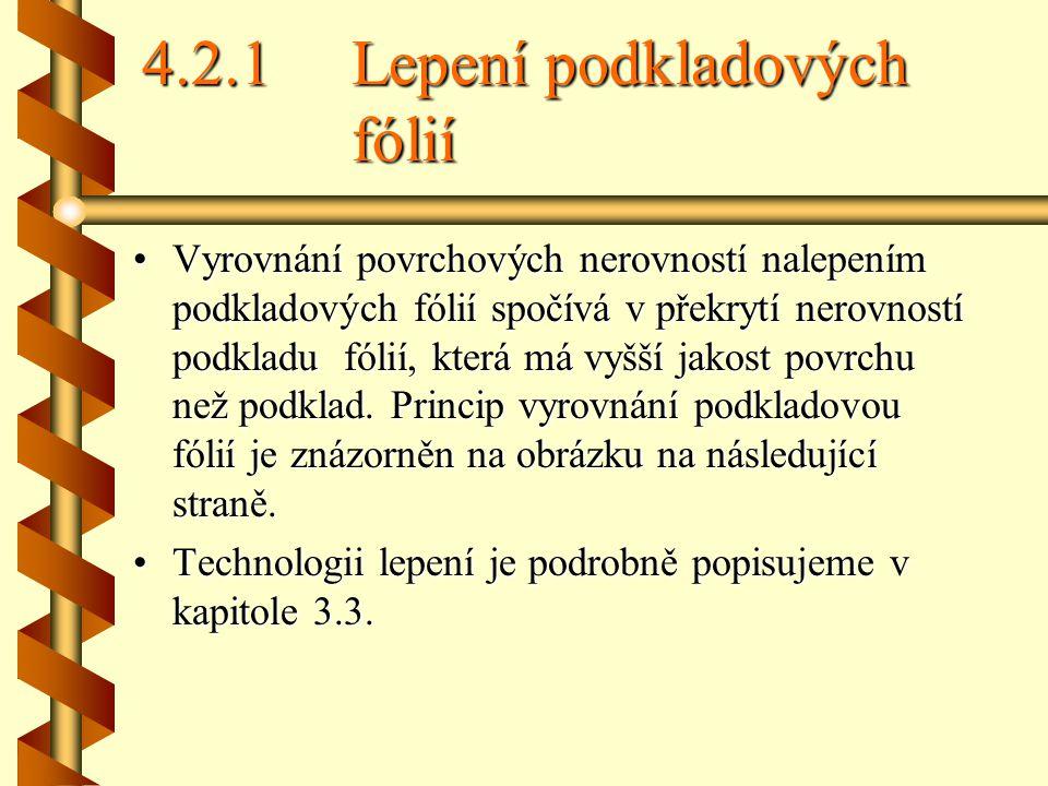 4.2.1 Lepení podkladových fólií